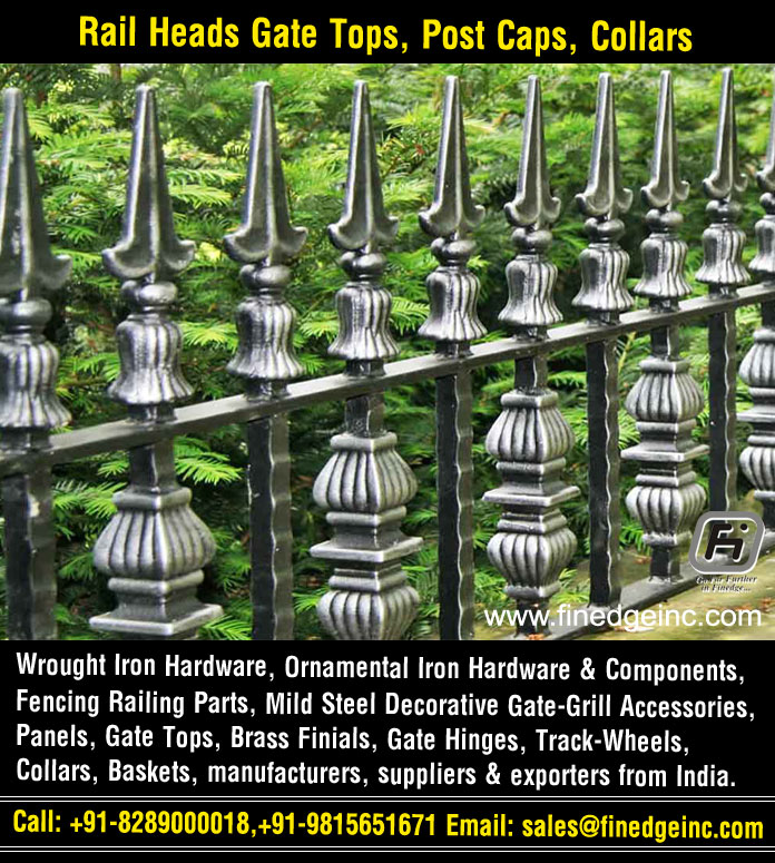 rail heads gate tops post caps wrought iron hardware ornamental iron components fencing parts decorative steel railing materials gate grill accessories parts manufacturers suppliers exporters in India UK USA Germany Italy Canada UAE
